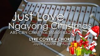 Just Love Ngayong Christmas - ABS-CBN Christmas Station ID 2017 - Lyre Cover