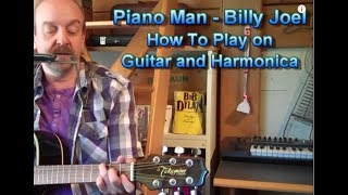 Billy Joel Piano Man Lesson on Guitar and Harmonica by George Goodman