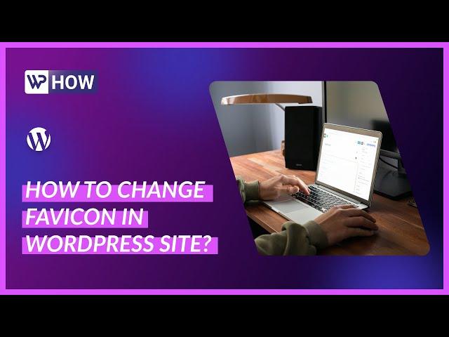 How to Change Favicon in WordPress Site   WordPress Tutorials