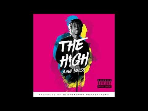 Yung Swiss - The High [Audio]