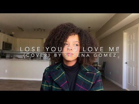 Lose You To Love Me (cover) By Selena Gomez