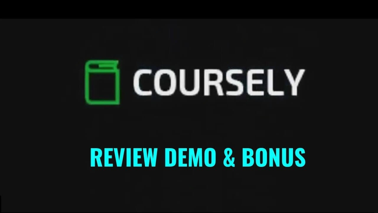 Coursely Review Demo Bonus - Creates and Sell Your Own Online Courses On Autoppilot