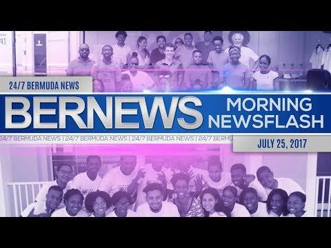 Bernews Morning Newsflash For Tue, July 25,2017