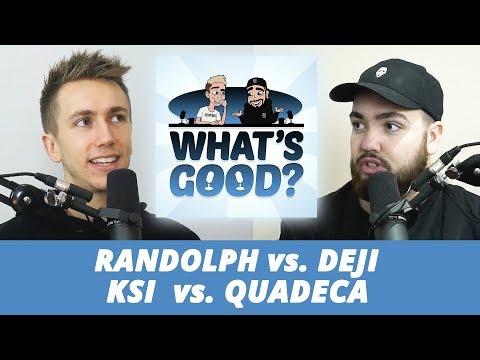 Randolph vs. Deji & KSI vs. Quadeca (What's Good Full Podcast)
