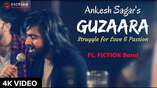 Guzaara | Ankesh Sagar Ft. Fiction Band | Official Video | Latest New Hit Songs 2018