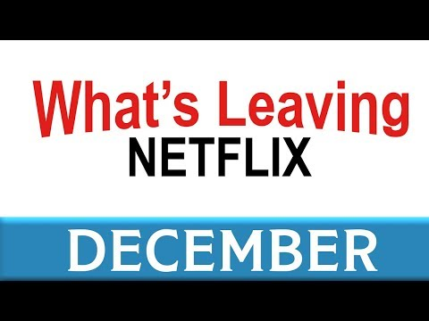 What's Leaving Netflix: December 2017