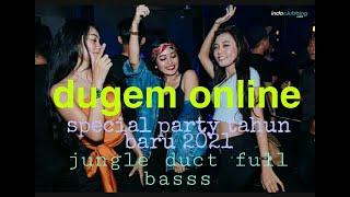 DJ JUNGLE DUCT SPECIAL PARTY  TAHUN BARU 2021  FULL BASS