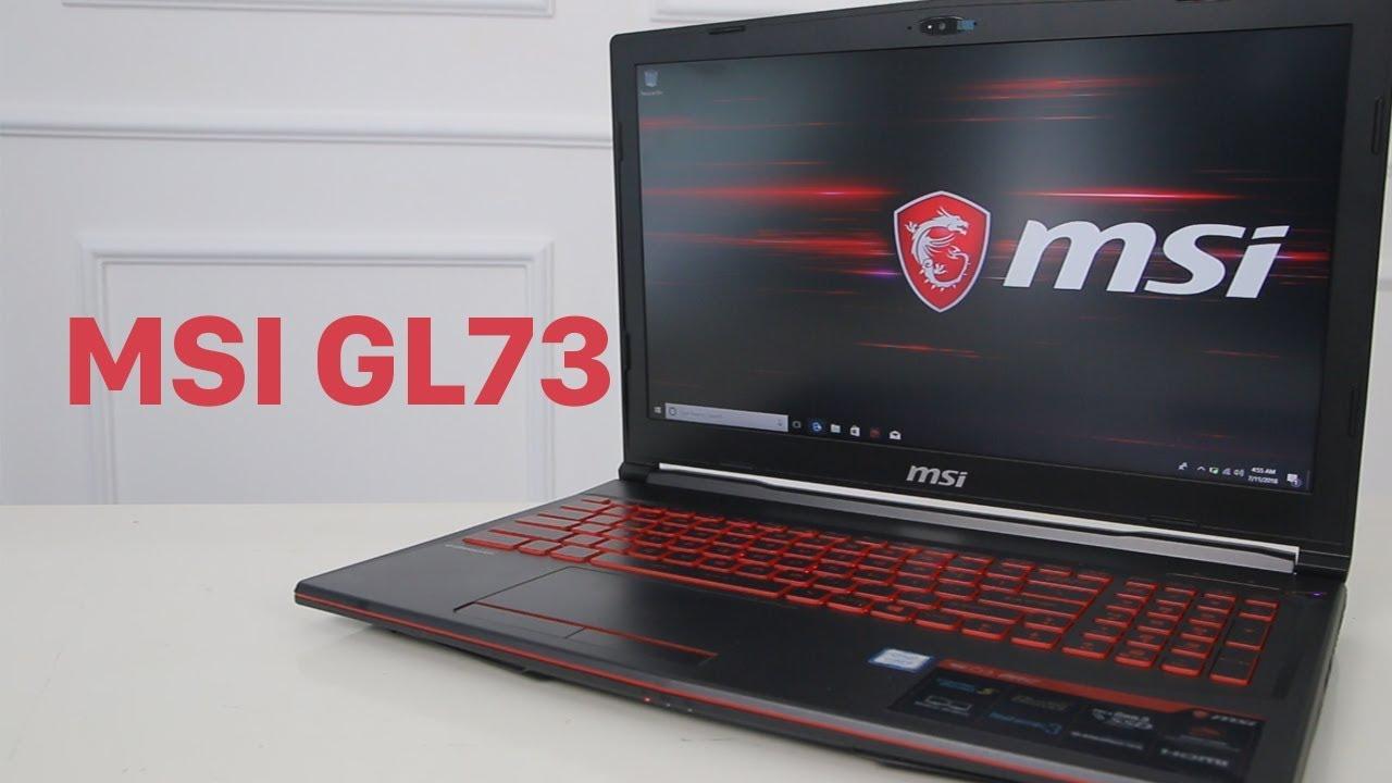 MSI GL73 Laptop Gaming tầm trung - Sự lựa chọn quá hấp dẫn cho Game thủ