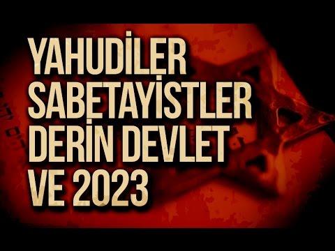 Yahudiler / Sabetayistler / Derin Devlet / 2023
