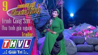 THVL | Người kể chuyện tình – Tập 9: Nhạc sĩ Trịnh Công Sơn – Thư tình gửi người | Trailer thumbnail