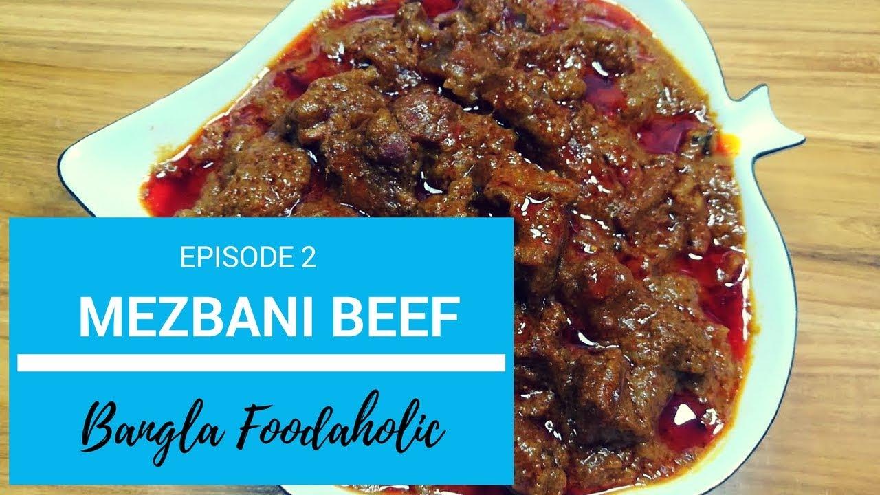 How to cook Mezbani Beef | Bangla Foodaholic | Episode: 02| Real ...