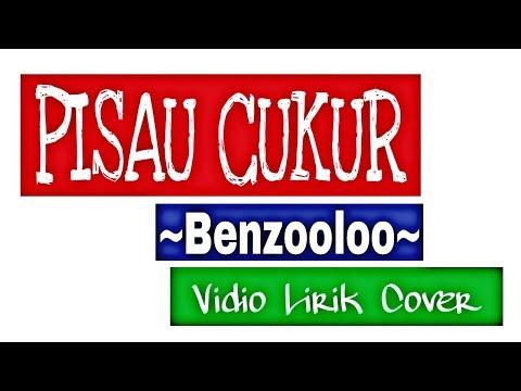 Benzooloo - pisau cukur (Vidio Lirik cover)