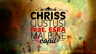 Repeat youtube video Chriss (J) feat. Esra - Mai Bine Copil (Official Track)