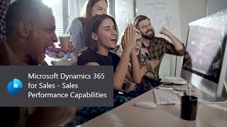 Microsoft Dynamics 365 for Sales - Sales Performance Capabilities