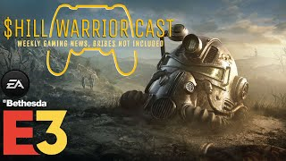 Shill Warrior Cast Episode 1: Prologue, EA, E3 2019, Bethesda, & Lootboxes