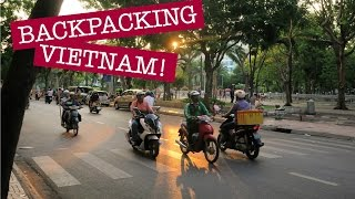 I'M BACKPACKING VIETNAM! // Ho Chi Minh City