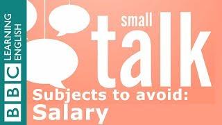 Subjects to avoid in British small talk: Salary