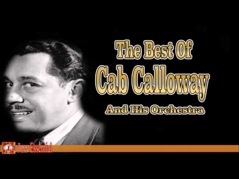 The Best of Cab Calloway and his Orchestra | Jazz Music