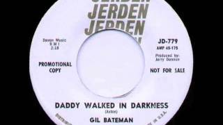 Gil Bateman - Daddy Walked in Darkness (1965)