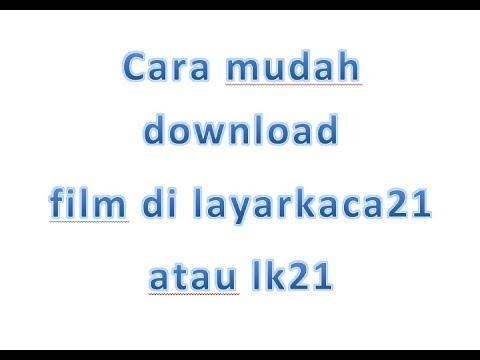 Cara download film di layarkaca21 streaming vf