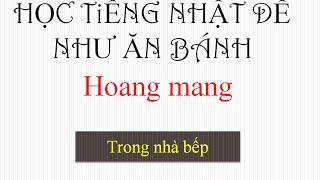 Học tiếng nhật qua bài hát : Hoang mang