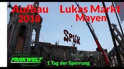 Aufbau - Lukas Markt Mayen - 2018 - 1 Tag der Sperrung - impressionen - Parkwelt