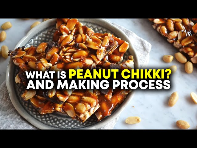 What Is Peanut Chikki And It's Making Process