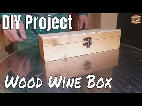 How to Make a Wooden Wine Box