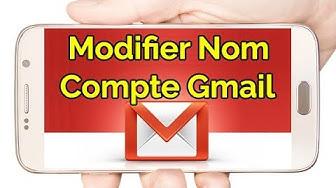 Comment changer son nom sur Gmail