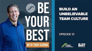 Be Your Best Series | Ep #12: Build an Unbelievable Team Culture feat. Chris Kobz