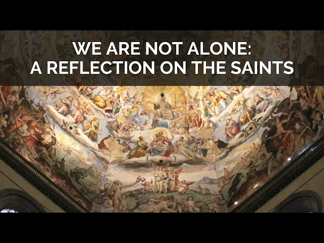 We Are Not Alone: A Reflection on the Saints (Catholic Vlog)