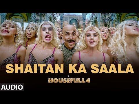 Full Audio: Shaitan Ka Saala | Housefull4 | Akshay Kumar | Sohail Sen Feat. Vishal Dadlani Mp3