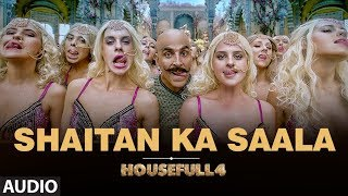 "Presenting the full audio song ""shaitan ka saala"" from upcoming bollywood movie ""housefull 4"". film features akshay kumar, riteish deshmukh & bobby d..."