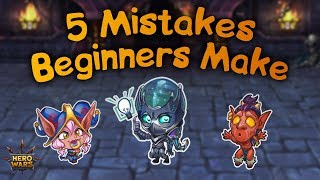 5 Mistakes Beginners Make | Hero Wars