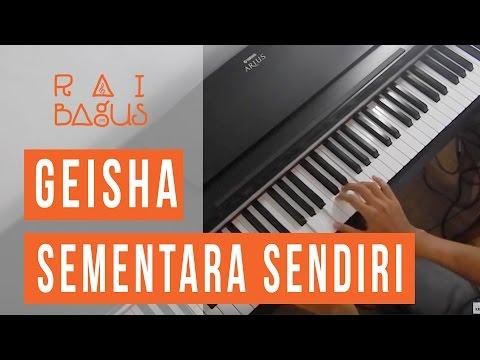 Sementara Sendiri - Geisha (OST. SINGLE) Piano Cover