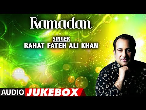 RAMADAN : RAHAT FATEH ALI KHAN Full Audio (JUKEBOX) || T-Series IslamicMusic