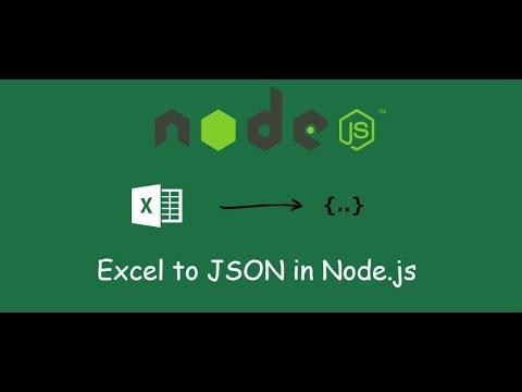 Convert Excel to JSON using NodeJs : 10 minutes