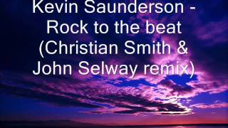Kevin Saunderson - Rock to the beat (Christian Smith & John Selway remix)
