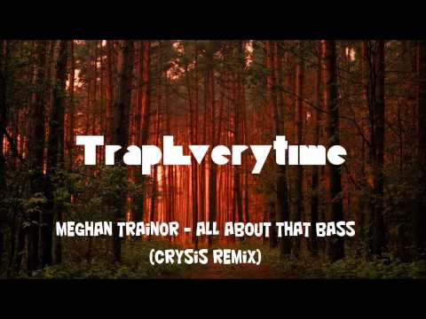 Meghan Trainor-All About That Bass Crysis Remix