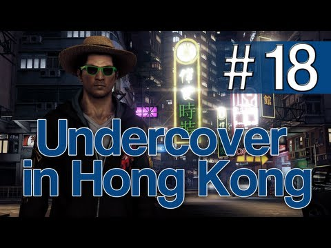 [18] Undercover in Hong Kong (Let's Play Sleeping Dogs w/ GaLm)