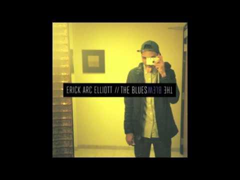 Erick Arc Elliott - The Blues (Prod. By Erick Arc Elliott)