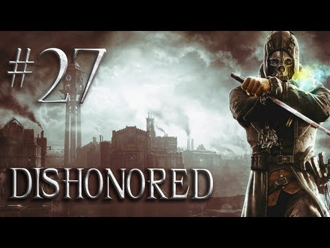 Let's Play Dishonored - Part 27 - Find a Way into Daud's Territory (Non Lethal Gameplay Walkthrough)