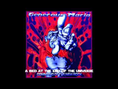 "Generous Maria ""A Bed At The End Of The Universe"""