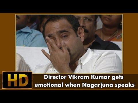 Director Vikram Kumar gets emotional when Nagarjuna speaks