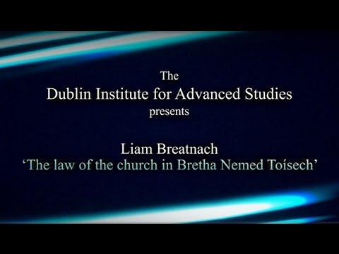 Medieval Law Conference 2014 (Liam Breatnach) 'The law of the church in Bretha Nemed Toísech'.