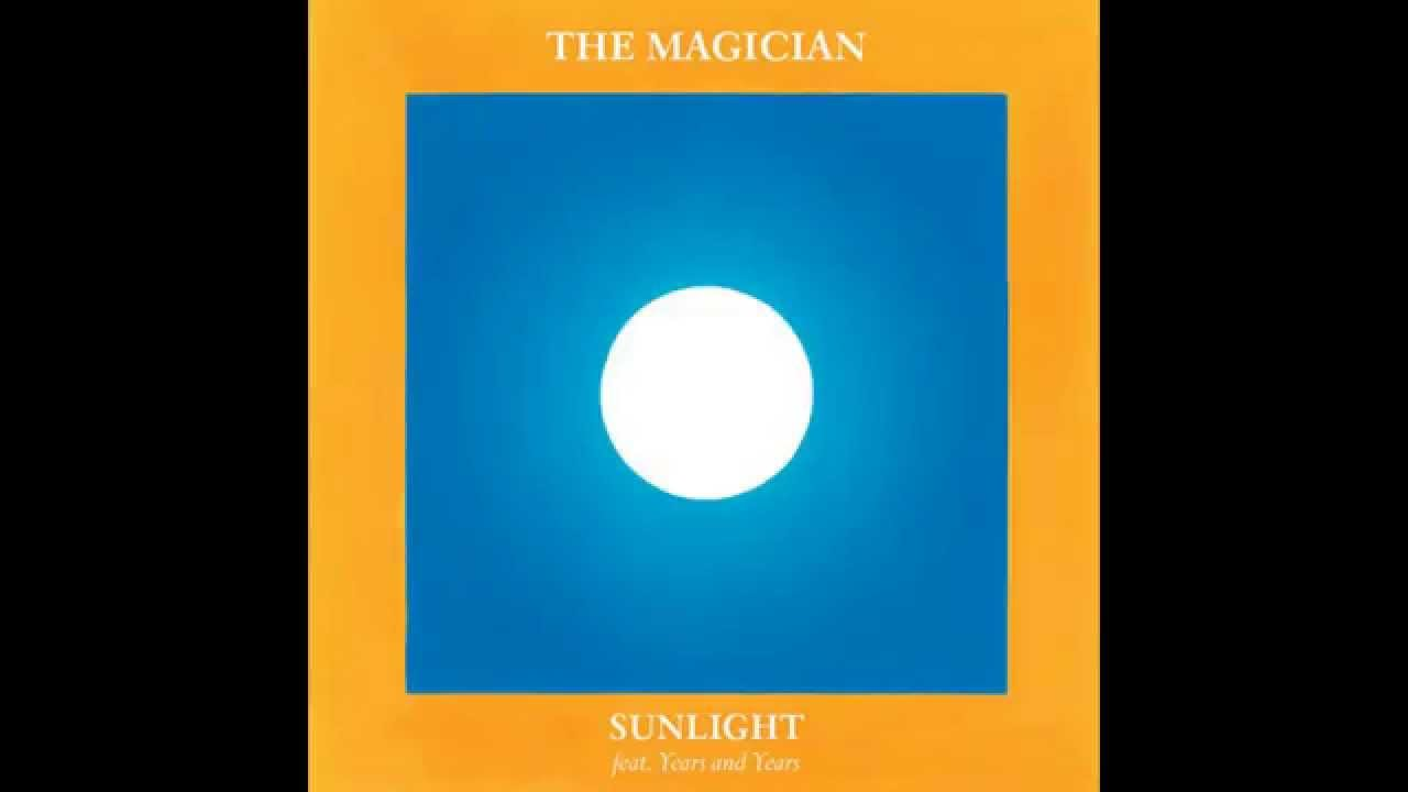 Download The Magician feat Years and Years - Sunlight [AUDIO ]