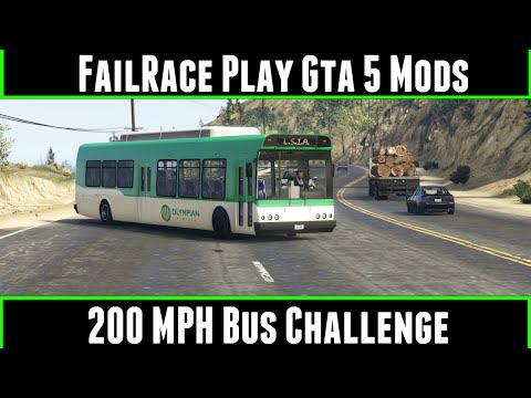 FailRace Play Gta 5 Mods 200MPH Bus Challenge