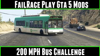 FailRace Play Gta 5 Mods 200MPH Bus Challenge