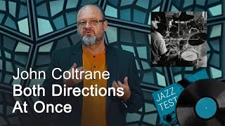 John Coltrane – Both Directions at Once | JAZZ TEST