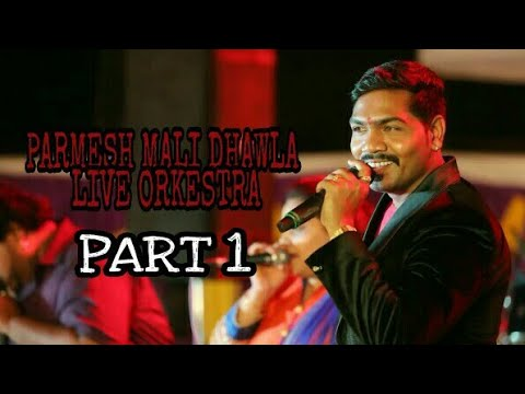 PARMESH MALI DHAWLA (LIVE ORKESTRA)